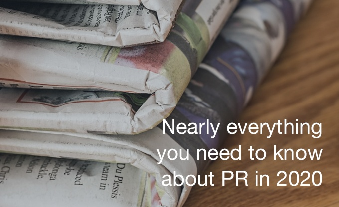 Nearly everything you need to know about PR in 2020